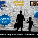 Father's Day & BC Family Fishing Weekend – Facebook Photo Contest
